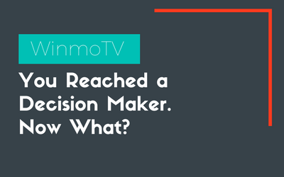 You've Reached a Decision Maker. What next?